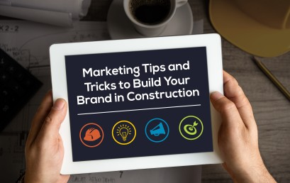 Marketing Tips and Tricks to Build Your Brand in Construction